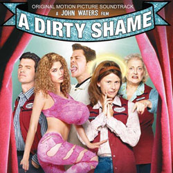 John Waters A Dirty Shame Soundtrack
