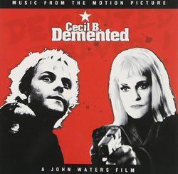 John Waters Cecil B Demented Soundtrack