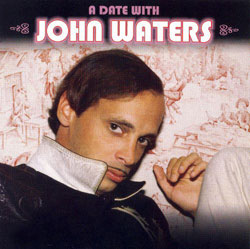 A Date With John Waters CD
