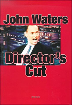 John Waters Directors Cut