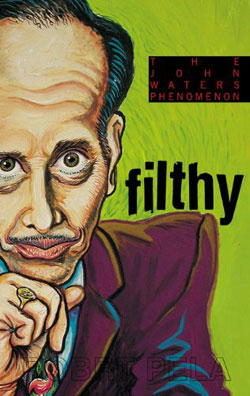 Robert Pela John Waters Filthy