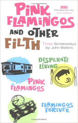 John Waters Pink Flamingos and Other Filth