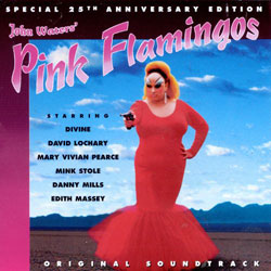 John Waters Pink Flamingos Soundtrack