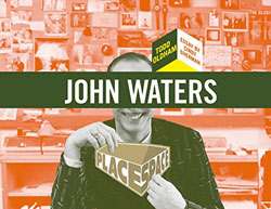 John Waters Place Space